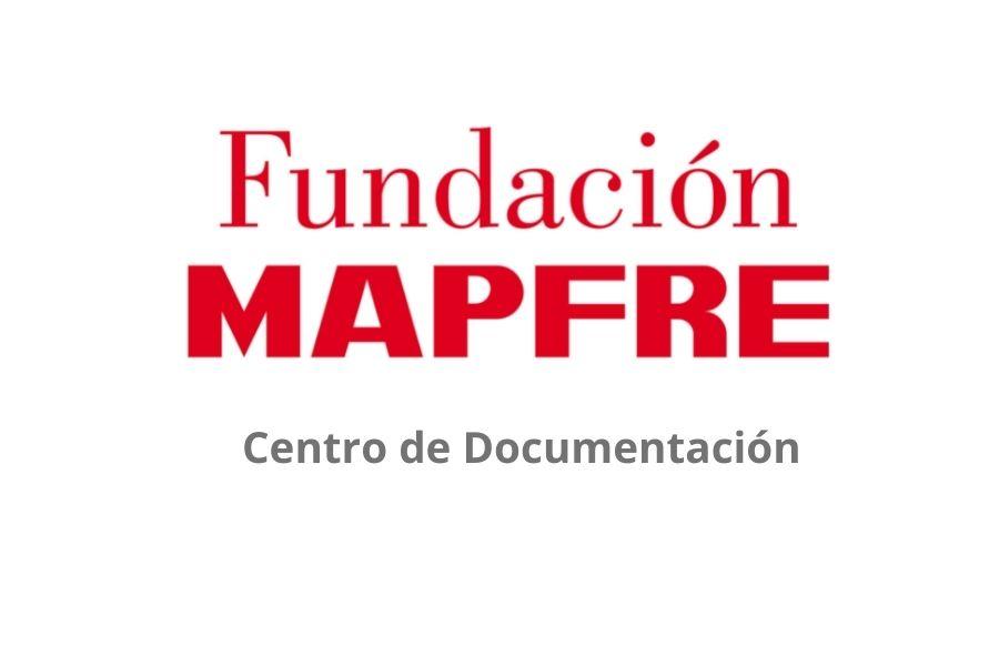 Novedades de septiembre del Centro de Documentación Fundación MAPFRE