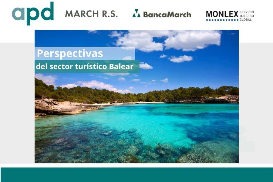 """March R.S y APD organizan la jornada: """"Perspectivas del sector turístico Balear 2022"""""""
